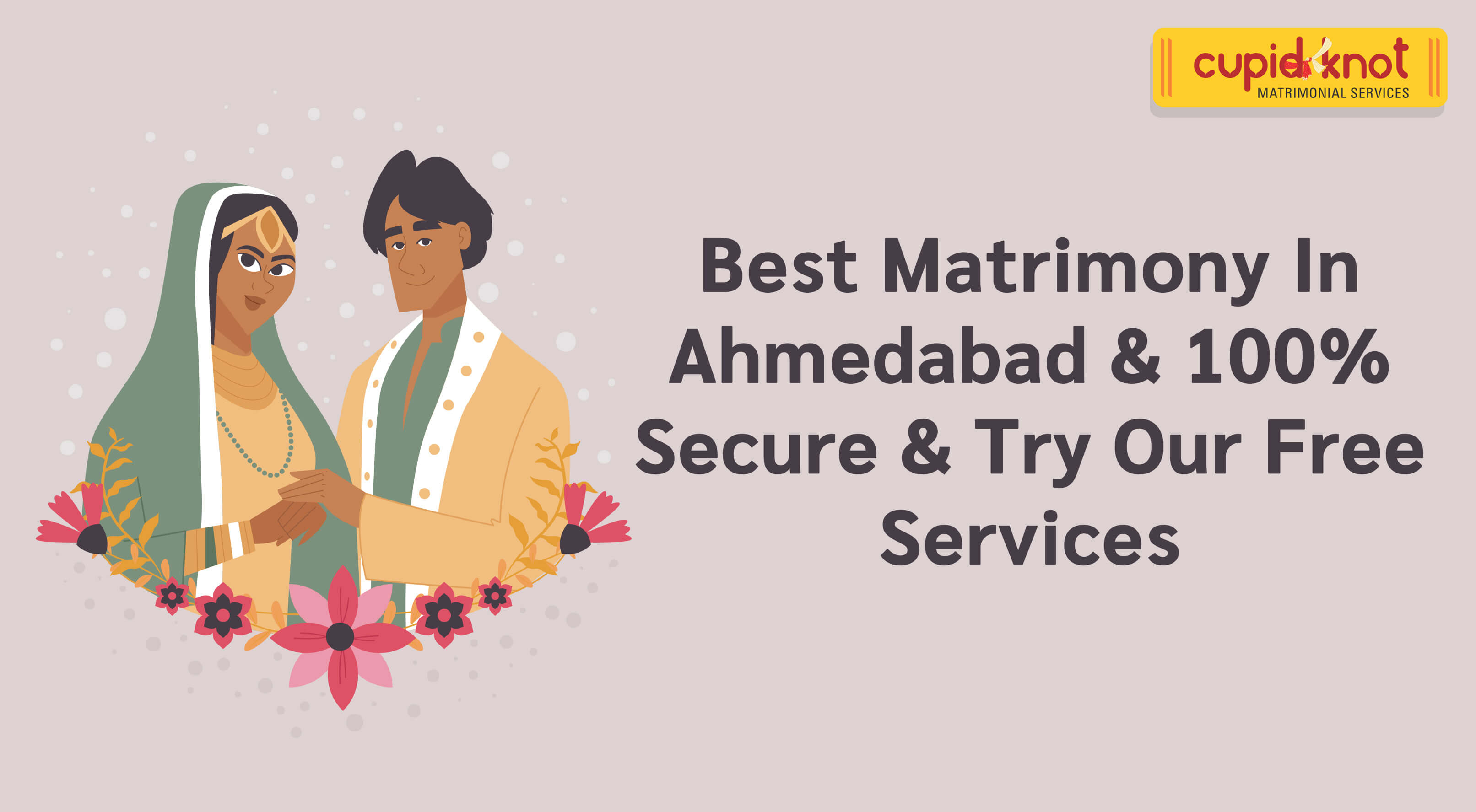 Best Matrimony in Ahmedabad & 100% Secure & Try Our Free Services