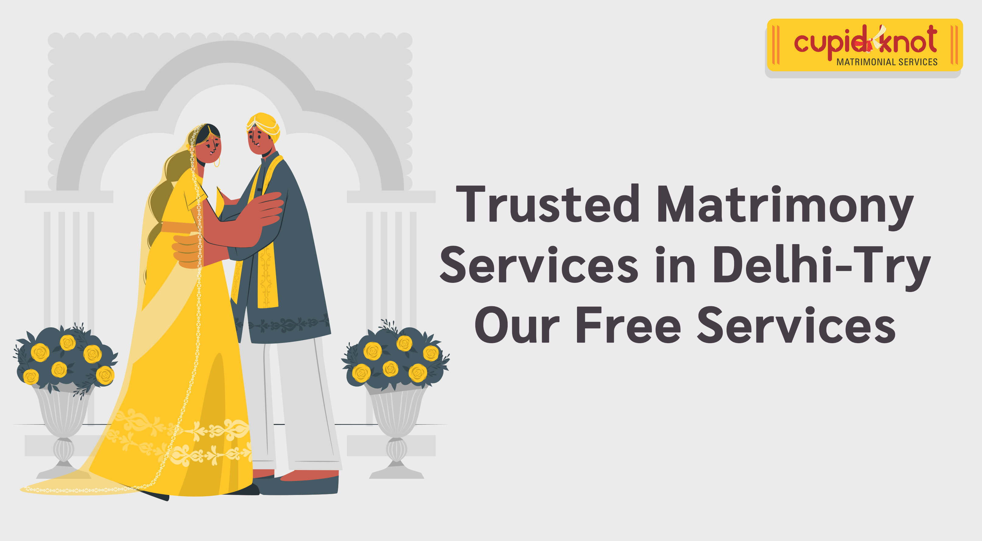 Trusted Matrimony Services in Delhi-Try Our Free Services